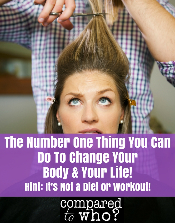 Want your life and body to change? Do this!