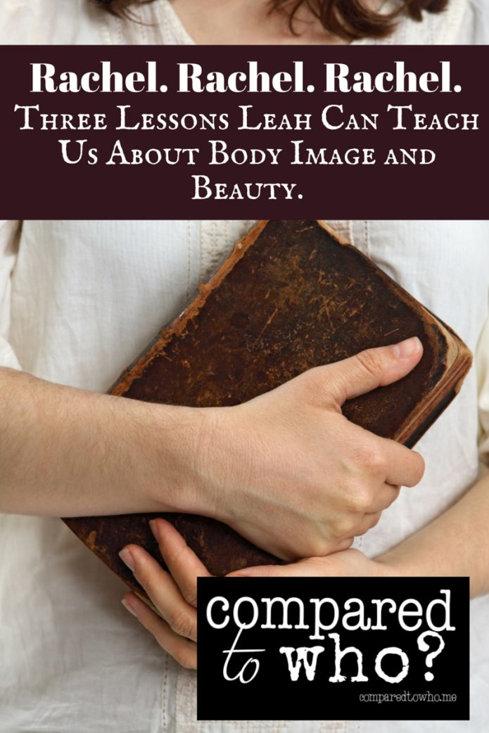 What do Rachel and Leah from Bible Tell us about Body Image and Beauty