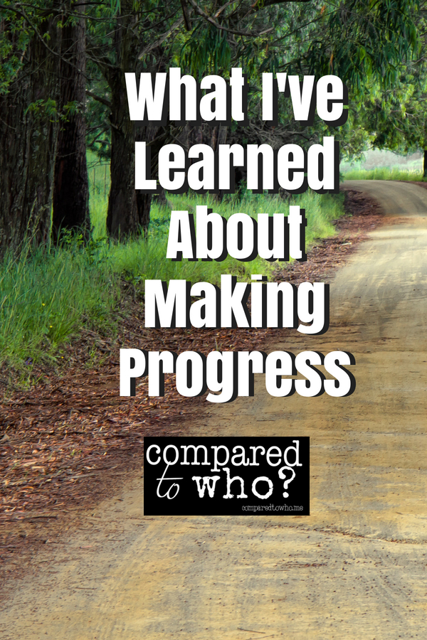 what I've learned about making progress