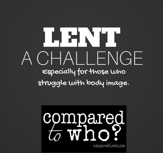A Challenge for Lent if You Struggle with Body Image