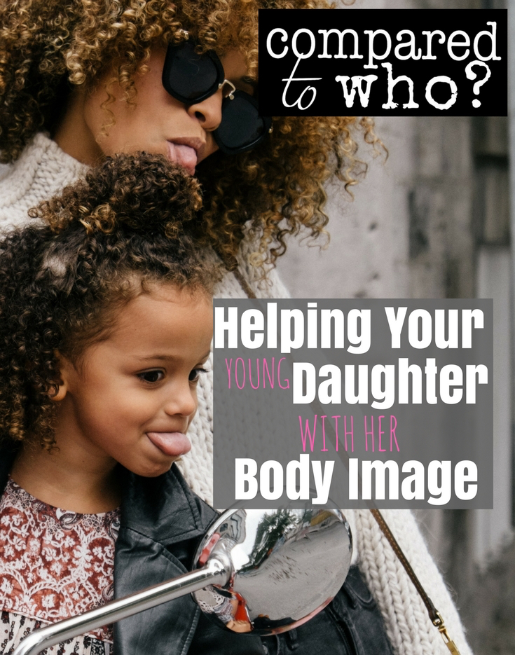helping your young daughter with body image