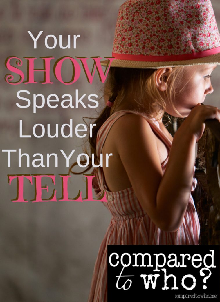 Your Show Speaks Louder Than Your Tell