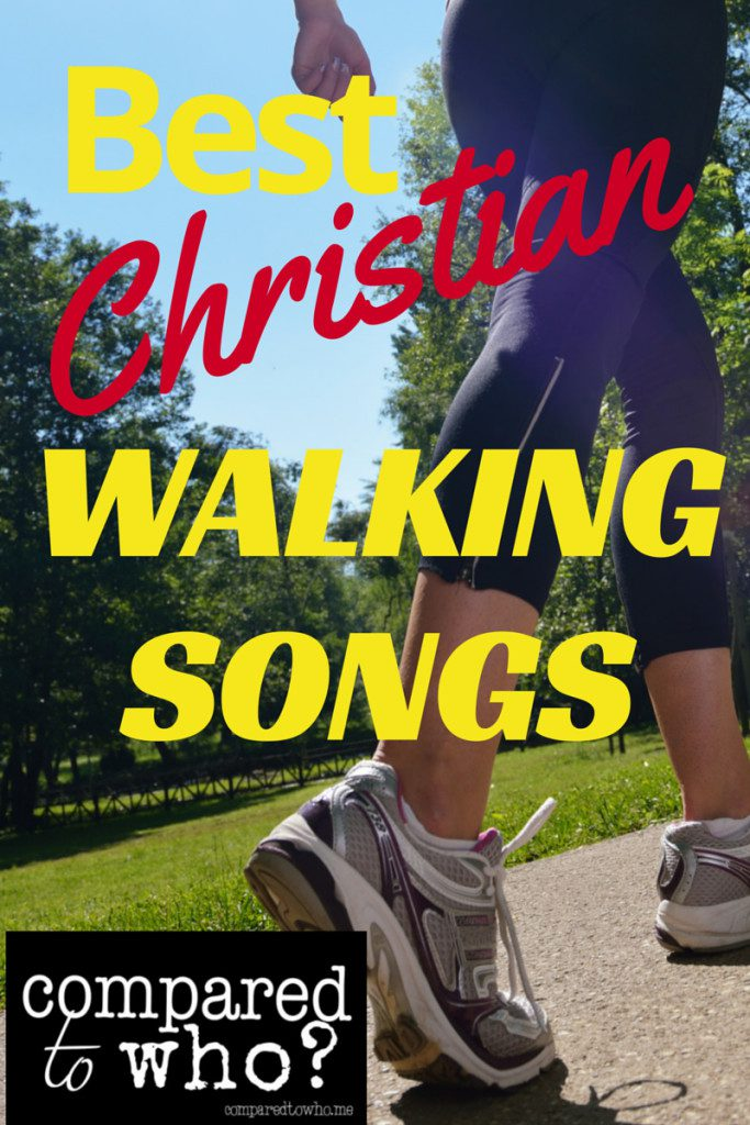 Best Christian Walking Songs Image and walking woman in background