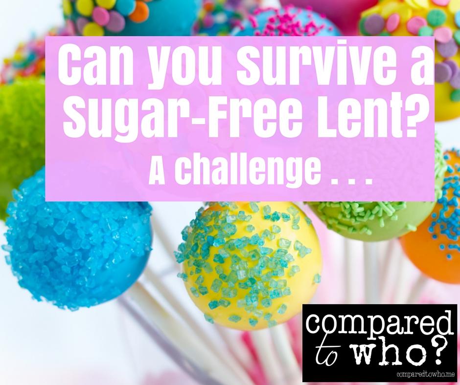 A Sugar-Free Lent:: A Challenge