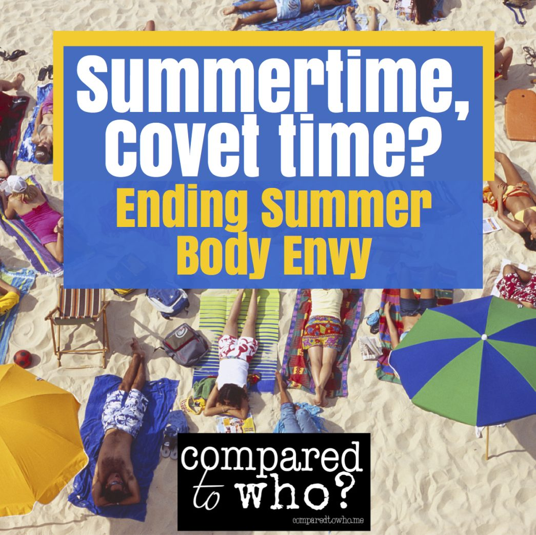 summertime body envy getting you down/ read this
