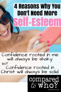 Confidence rooted in Christ is always solid. Confidence rooted in me is shaky. You don't need more self-esteem.