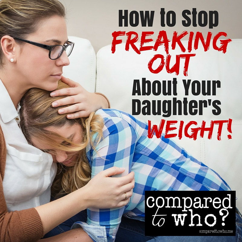 Are you worried about daughter's weight? Here's how to stop freaking out!