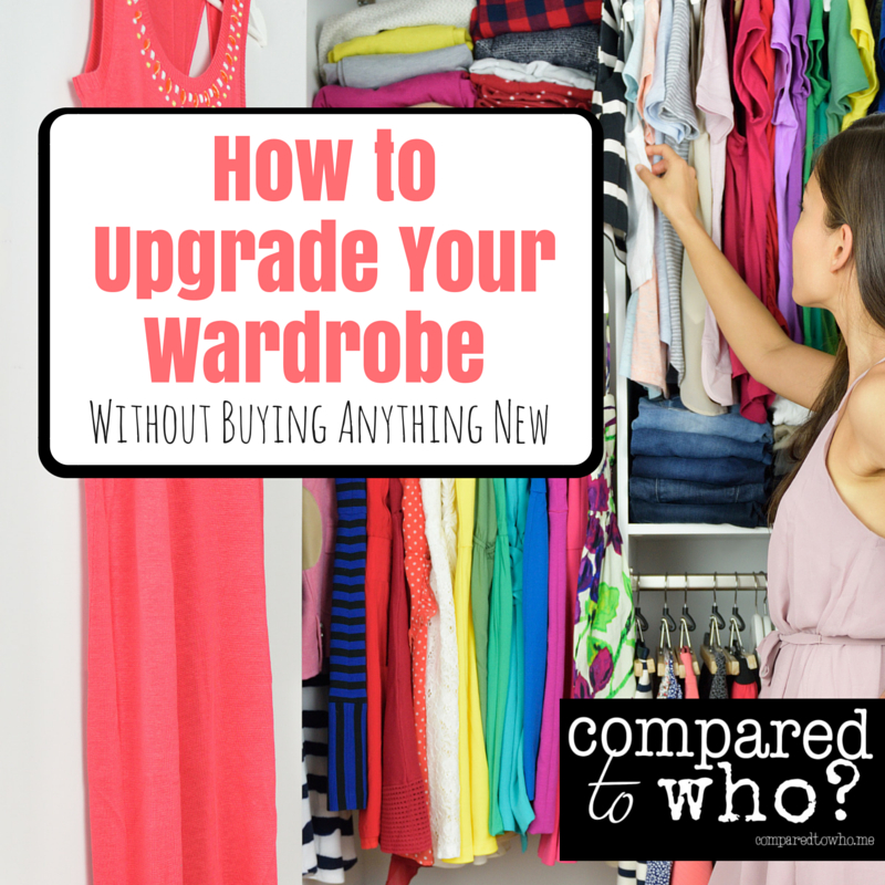 How to upgrade your wardrobe without buying anything new!