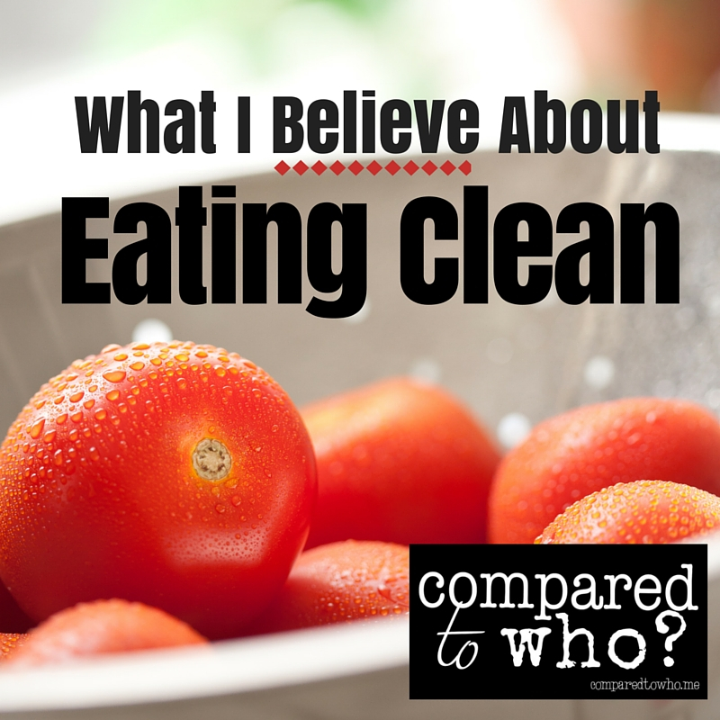 What I Believe About Eating Clean