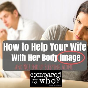help your wife with body image