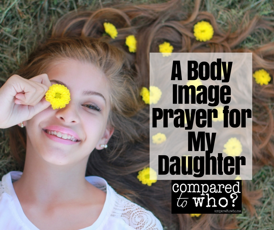 Body Image Prayer for my daughter