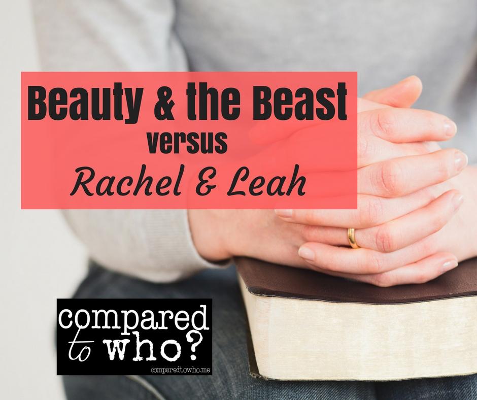 Beauty and the Beast, Rachel and Leah