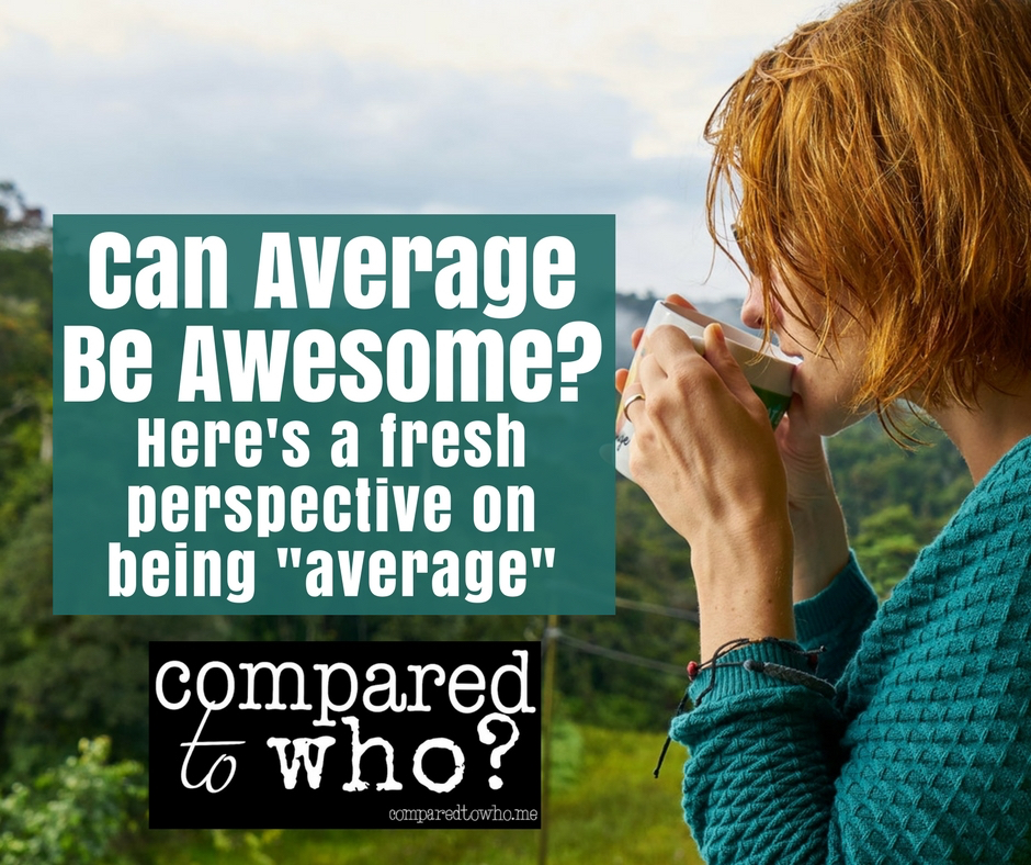 Can Average Be Awesome?