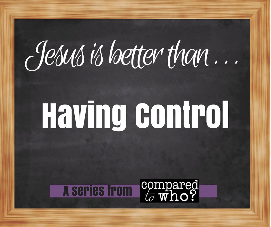 Jesus is Better Than… Control