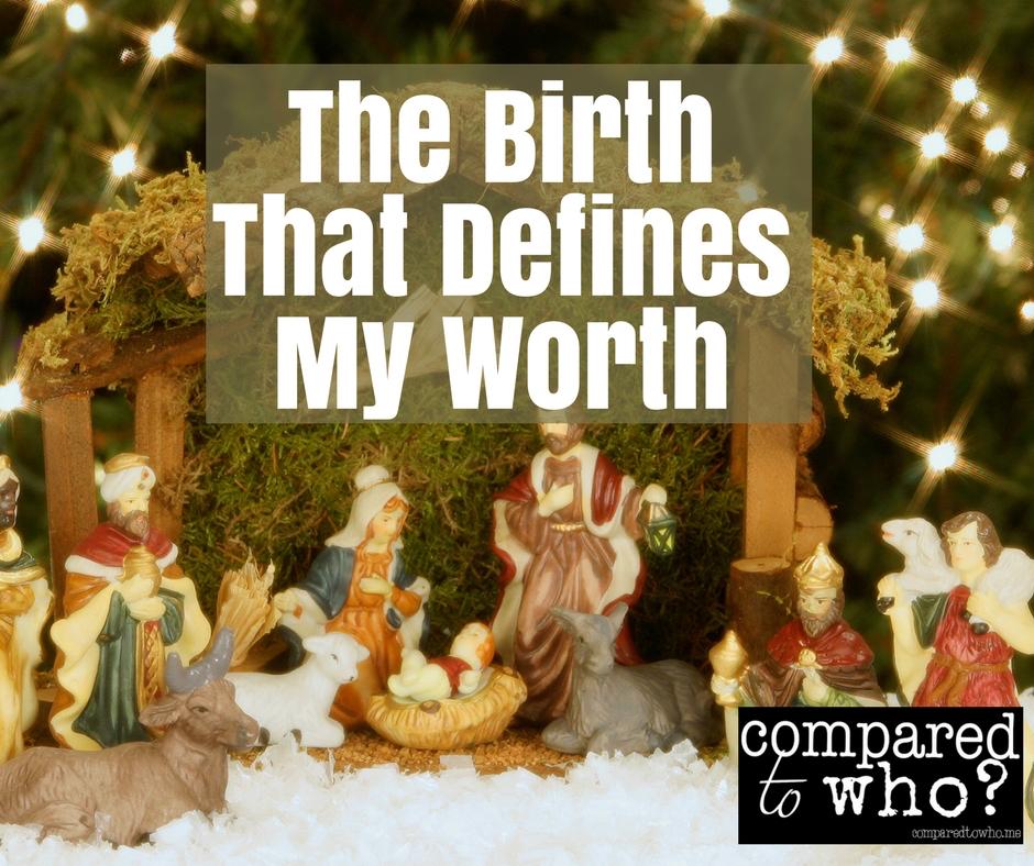 The Birth That Defines My Worth