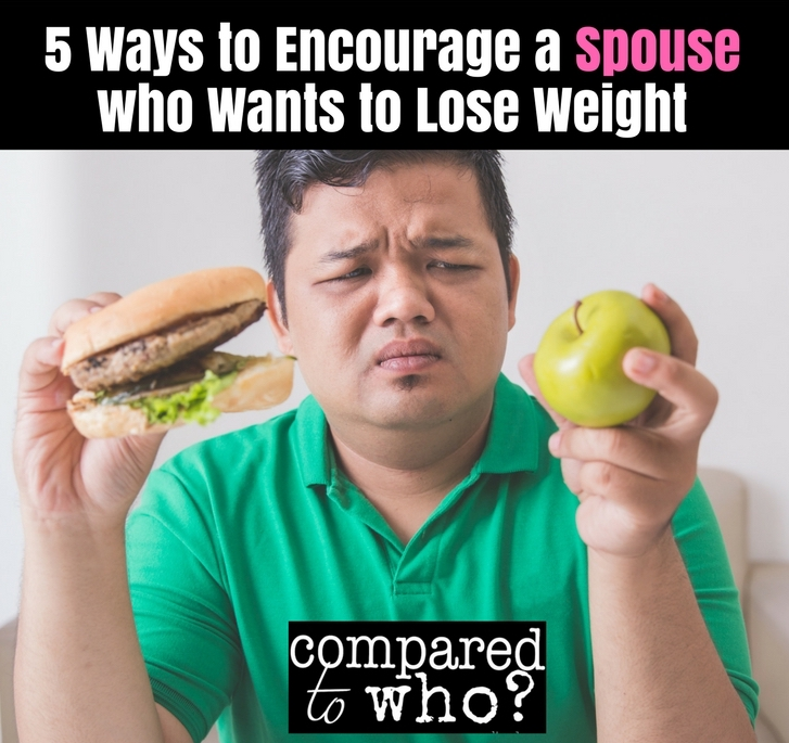 Ways to encourage a spouse who wants to lose weight