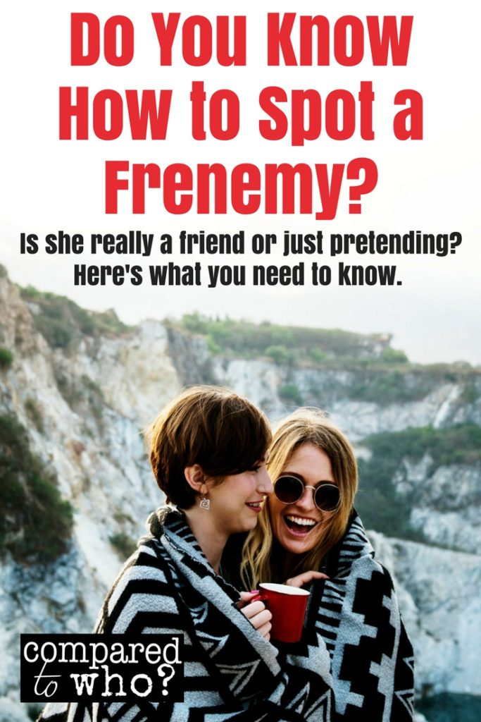 Do you know how to spot a frenemy? Here's what you need to know if you think a friend is comparing herself to you or competing with you. Great advice for Christian women.