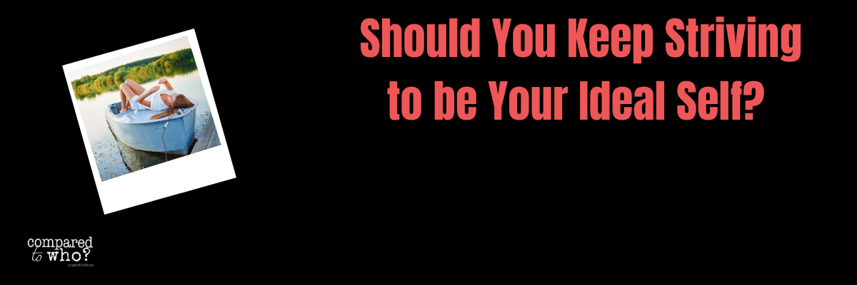 should you try to be the ideal you?
