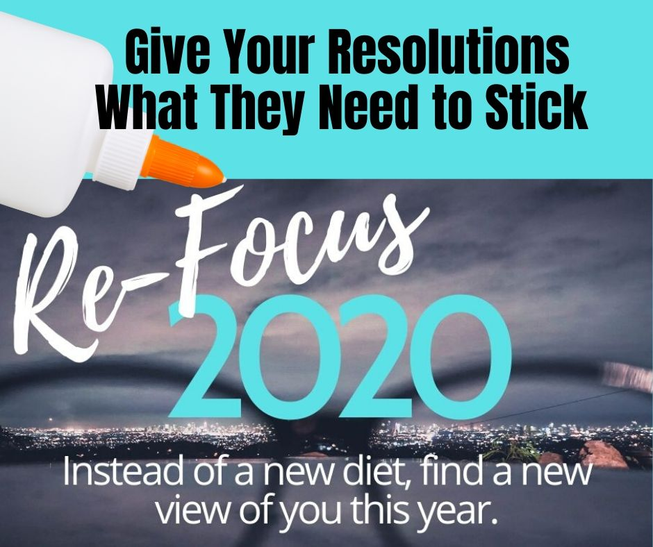 REFOCUS 2020: Give your resolutions what they need to stick