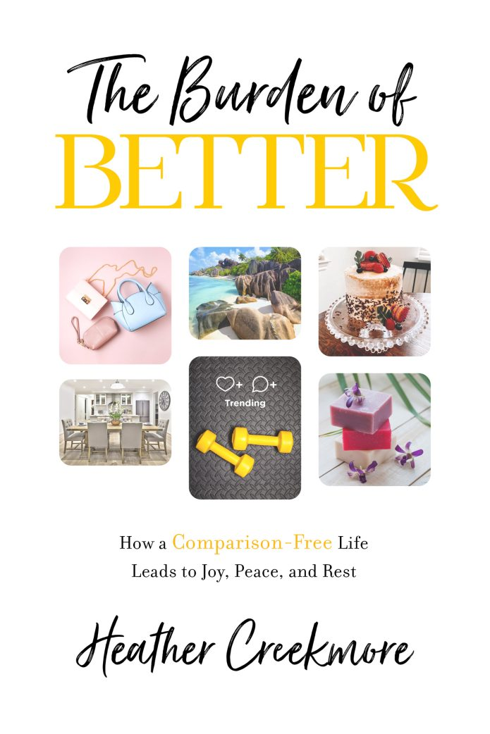 Burden of Better: How a Comparison-Free Life Leads to Joy, Peace & Rest book cover