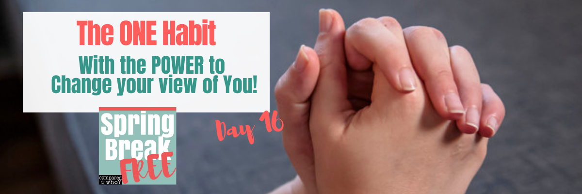 One Habit That Will Change Your Body Image for Good (Day 16)