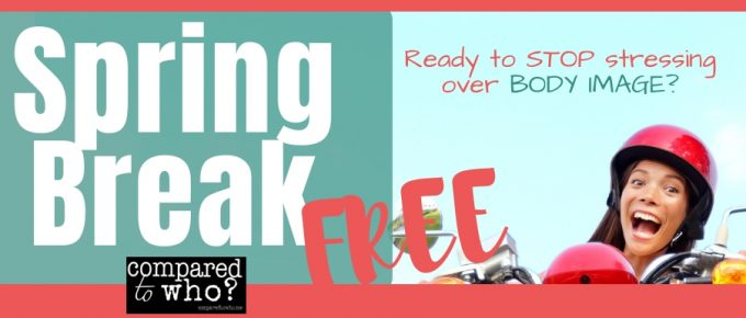 Spring break free body image freedom course