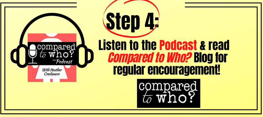 step 4 listen to the compared to who podcast