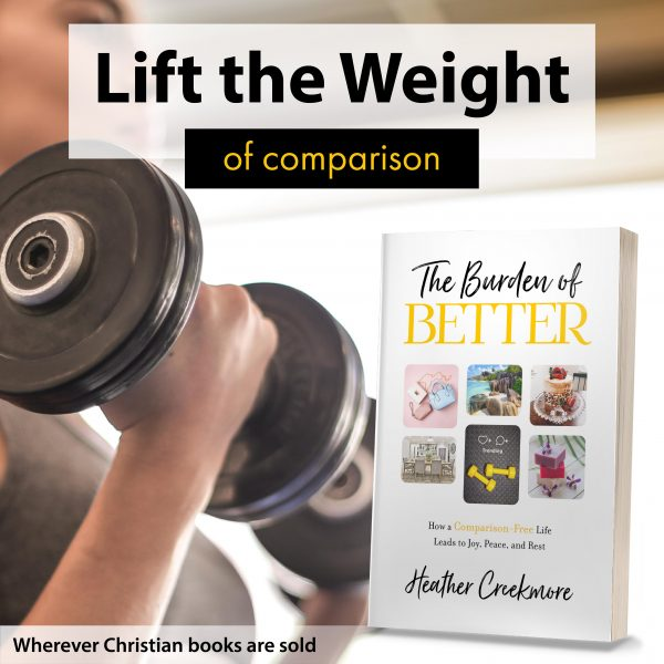 Burden of Better fantastic Christian book on how to stop comparing