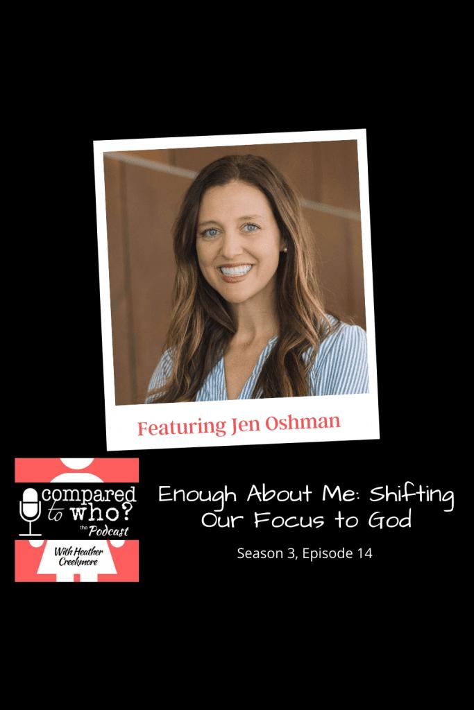 Jen Oshman: Enough about me