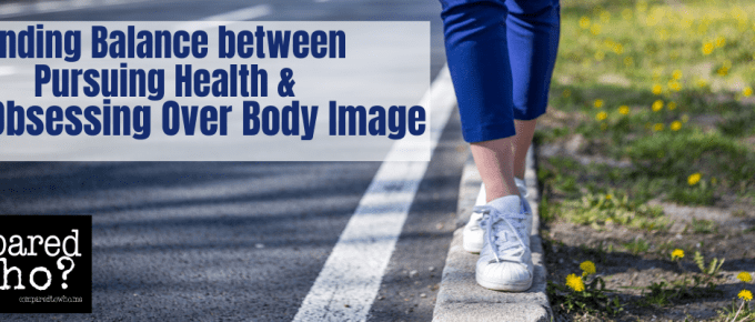what is the line between staying healthy and body image issues