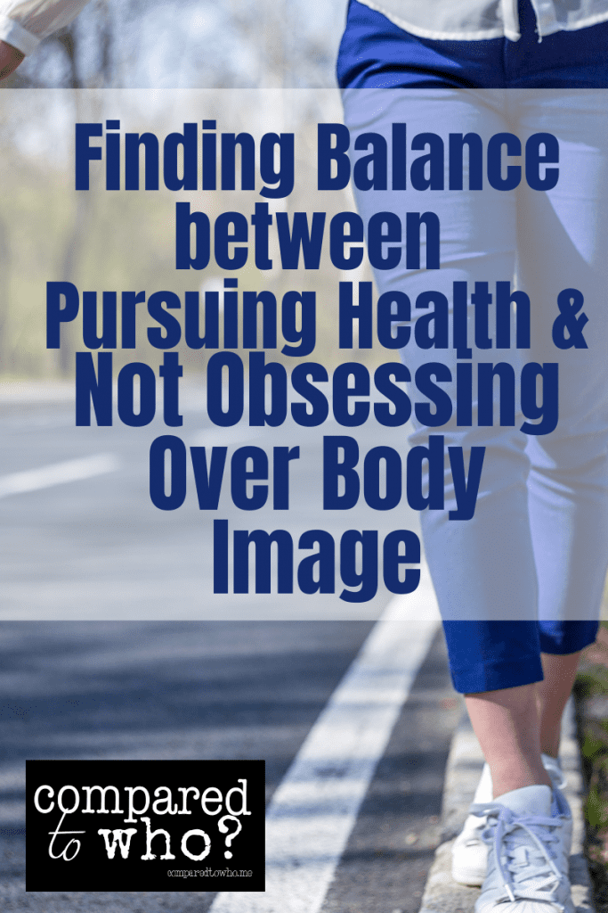 Finding balance between pursuing health and not obsessing over body image