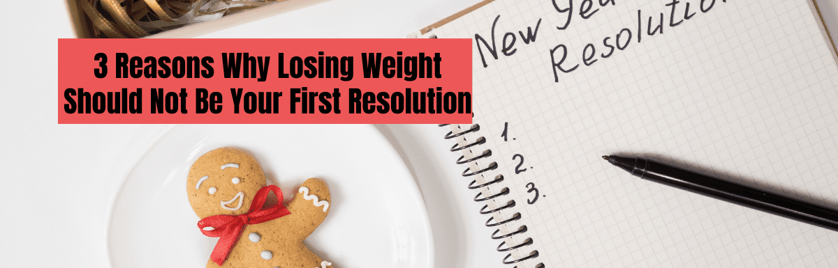 reasons weight loss shouldn't be first new years resolution