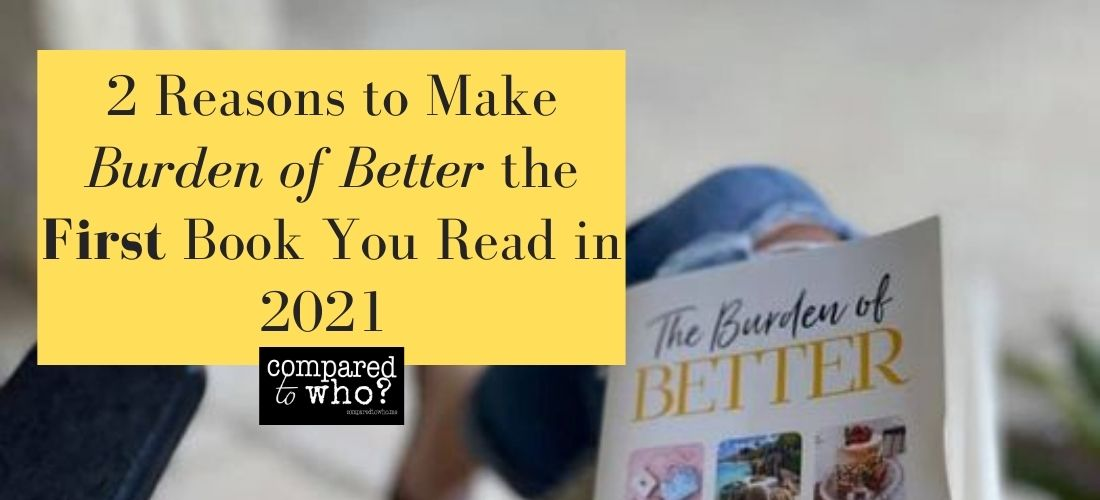 2 Reasons to Make Burden of Better the First Christian Book You Read this Year