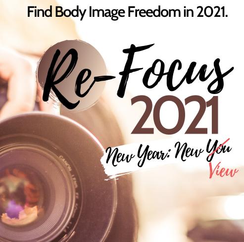 ReFOCUS 21: Body Image & Food Freedom Course
