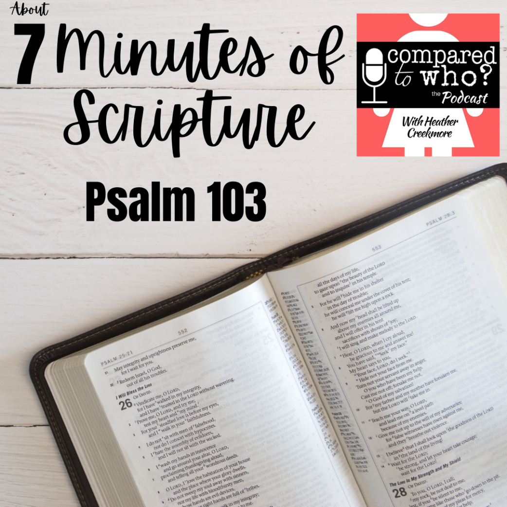 Podcast: 7 Minutes of Scripture Psalm 103