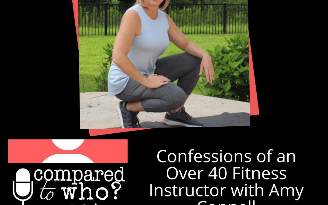 Podcast: Confessions of an Over 40 Fitness Instructor-Amy Connell
