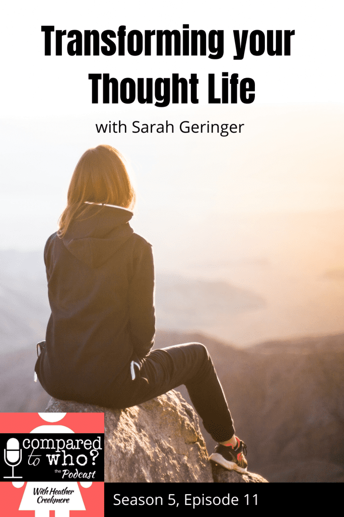 podcast: transforming your thought life with sarah geringer