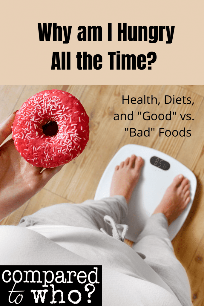 why am I hungry all the time? health, diets, and good vs bad foods