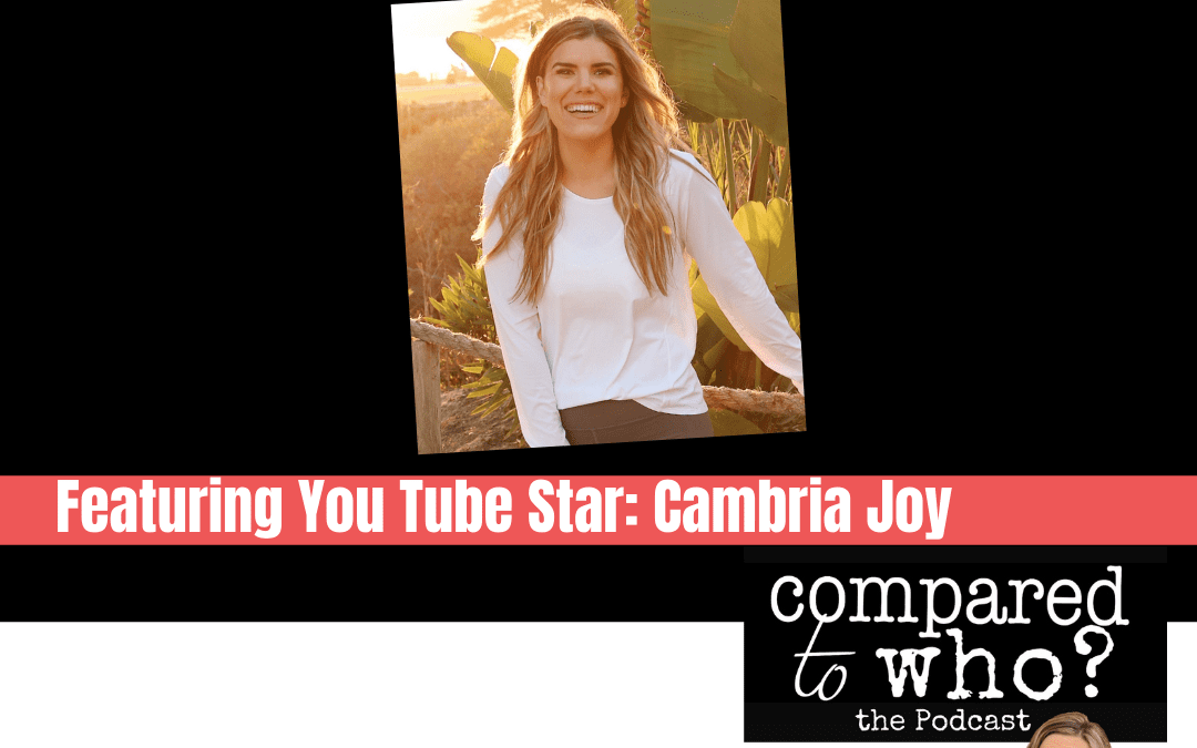 Podcast: YouTube Star Cambria Joy: The Difference Between Hot and Healthy