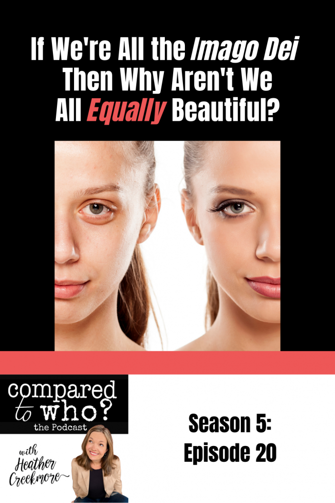 Podcast: if we're all the image dei, then why aren't we all equally beautiful?
