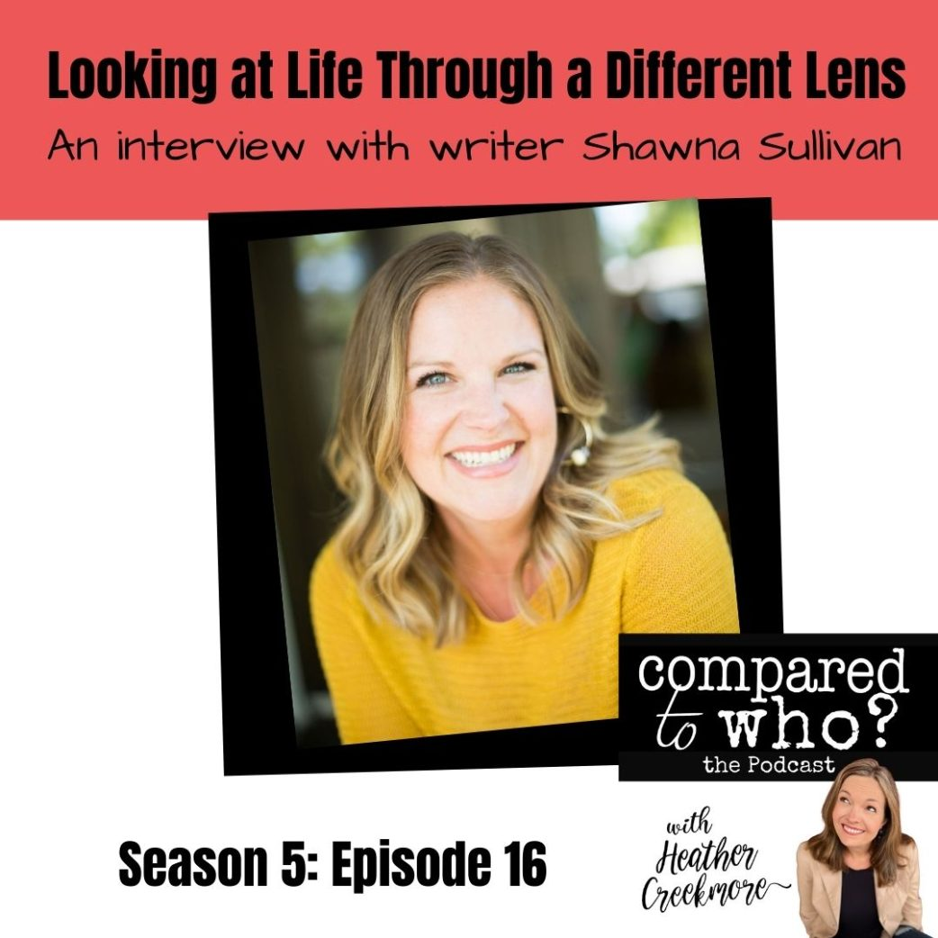 Podcast: Life Through a Different Lens with Shawna Sullivan