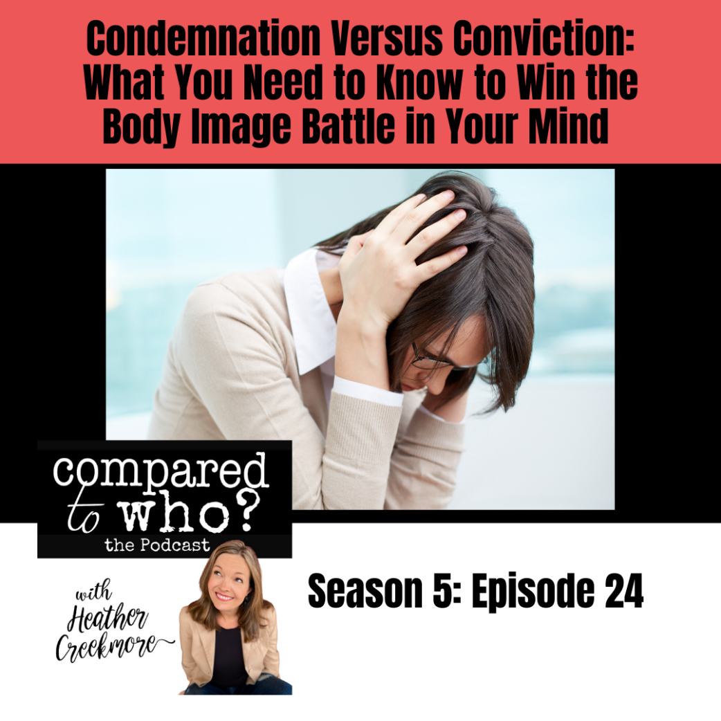 Condemnation Vs. Conviction: Win the Mental Body Image Battle