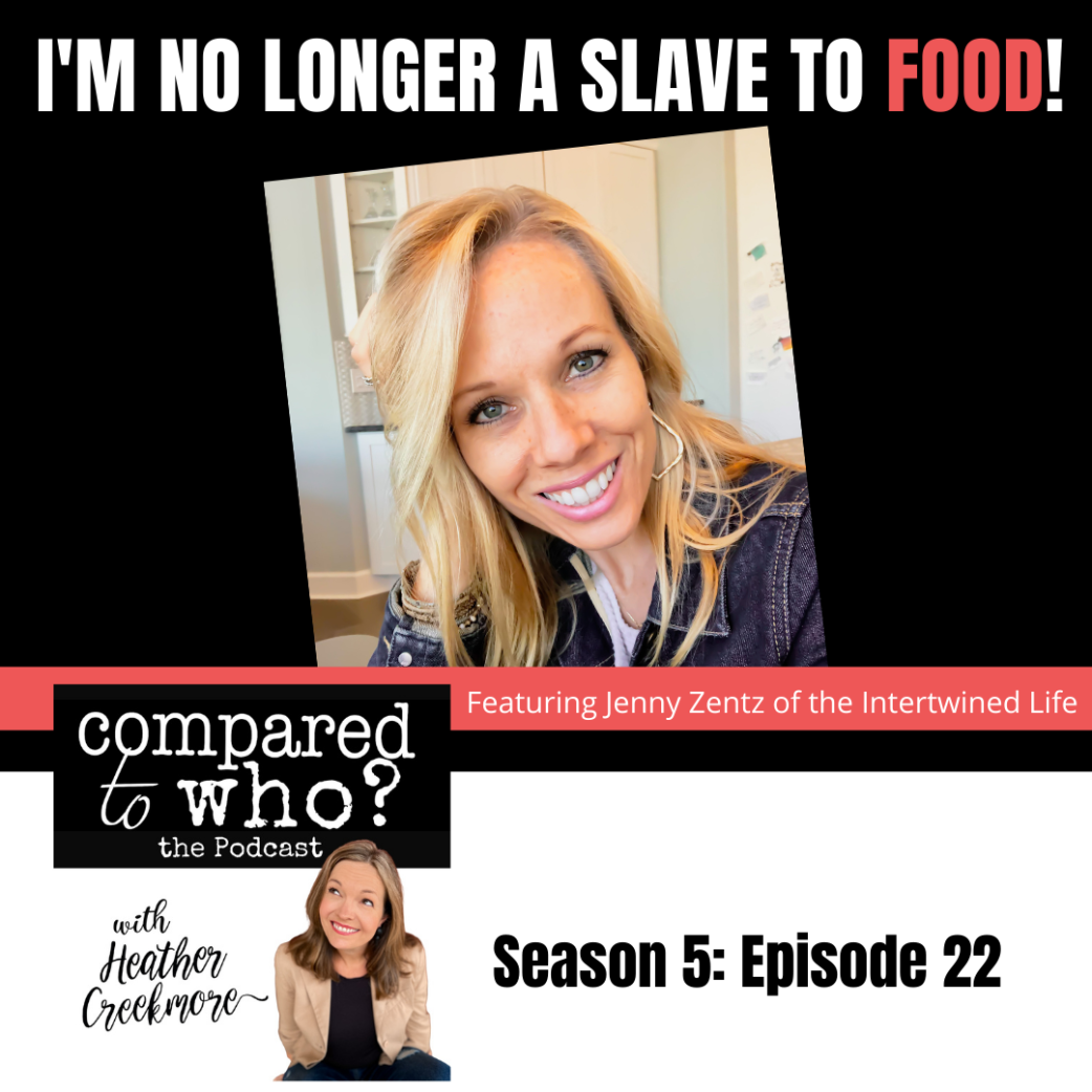 Podcast: I'm No Longer a Slave to Food: Featuring Jenny Zentz
