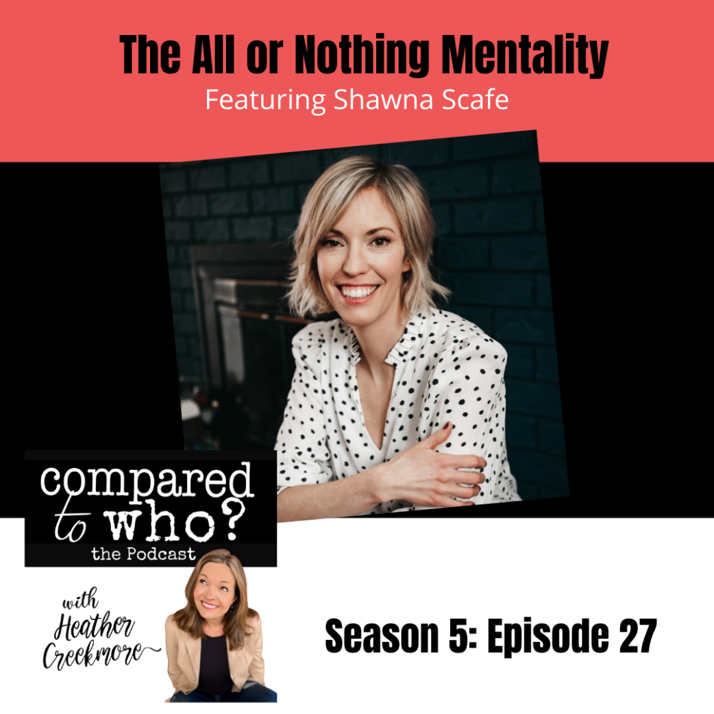 Podcast: The All or Nothing Mentality featuring Shawna Scafe