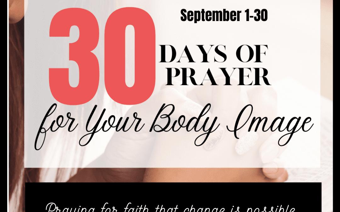 30 Days to Pray for Body Image: Day 1 – Faith