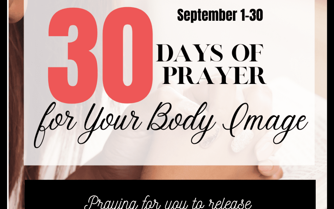 30 Days to Pray for Body Image: Day 28 – Control