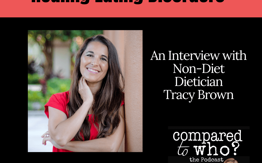 Body Image, Trauma, & Healing ED: Featuring Dietician Tracy Brown